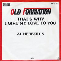 Old Formation – Thats Why I Give My Love To You-At Herberts – Bellaphon 100 31 019 – A 1986