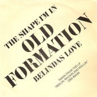 Old Formation – The Shape Im In-Belindas Love – CBS A 2401 – NL 1982