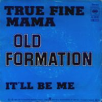 Old Formation – True Fine Mama-Itll Be Me – CBS 3510