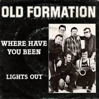 Old Formation – Where Have You Been-Lights Out – CBS A 3063 – A 1983