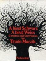 1972 A bissl schwarz a bissl weiß – 1 Auflage
