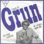 Carl P. Grun Is My Name – 1