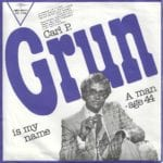Carl P. Grun Is My Name – 2